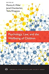 Psychology, Law, and the Wellbeing of Children (American Psychology-Law Society)