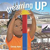 img - for Dreaming Up: A Celebration of Building book / textbook / text book