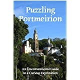 Puzzling Portmeirion: An Unconventional Guide To A Curious Destinationby Craig Conley
