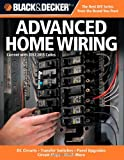 Black & Decker Advanced Home Wiring: Updated 3rd Edition * DC Circuits * Transfer Switches * Panel Upgrades - 1589237021