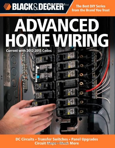Black & Decker Advanced Home Wiring: Updated 3Rd Edition - Dc Circuits - Transfer Switches - Panel Upgrades front-706077