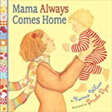 Mama Always Comes Home (0060575077) by Wilson, Karma