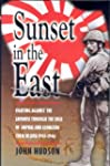 Sunset in the East: A  War Memoir of...