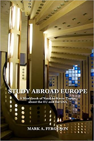 Study Abroad Europe: A Workbook of Need-to-Know Topics about the EU and the USA