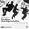 Der Mann ohne Eigenschaften Audiobook by Robert Musil Narrated by Wolfram Berger