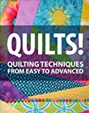 Quilts! Quilting Techniques from Easy To Advanced