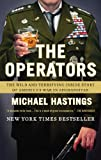 The Operators: The Wild and Terrifying Inside Story of America\'s War in Afghanistan by Michael Hastings