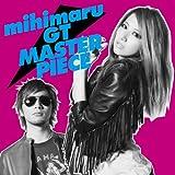 mihimaru GT「マスターピース」
