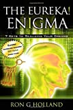 The Eureka! Enigma: 7 Keys to Realizing Your Dreams