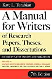 A Manual for Writers of Research Papers, Theses, and Dissertations, Seventh Edition: Chicago Style for Students and Researchers (Chicago Guides to Writing, Editing, and Publishing) (0226823377) by Kate L. Turabian