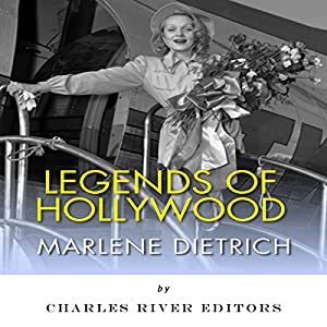 Legends of Hollywood: The Life and Legacy of Marlene Dietrich Audiobook