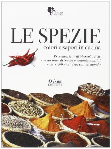 Libro le spezie colori e sapori in cucina di debatte - Le spezie in cucina ...
