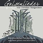 Galgenlieder: Sämtliche Galgenlieder gelesen von Sven Görtz | Christian Morgenstern