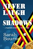img - for NEVER LAUGH at SHADOWS: ..of Oppression and Death, Love and Determination book / textbook / text book
