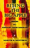 img - for Biting the Big Apple: Memoirs of a Journalist Turned Immigrant book / textbook / text book