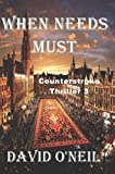img - for When Needs Must (Counterestroke Book 3) book / textbook / text book