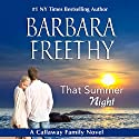 That Summer Night: Callaways, Volume 6 (       UNABRIDGED) by Barbara Freethy Narrated by Erin Mallon