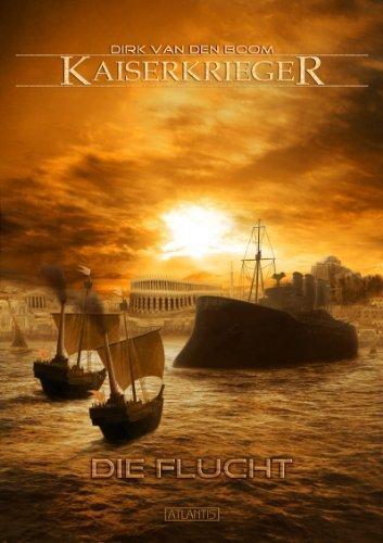 Kaiserkrieger 5: Die Flucht Von Boom. Dirk Van Den (2013) Broschiert