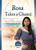 Rosa Takes a Chance: Mexican Immigrants in the Dust Bowl Years (1935) (Sisters in Time #21) (1597890650) by Susan Martins Miller
