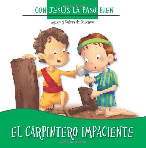 El carpintero impaciente: Acerca de la paciencia: Volume 1 (Con Jesus la paso bien)