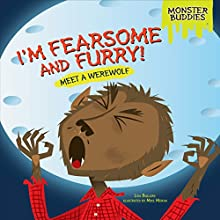 I'm Fearsome and Furry!: Meet a Werewolf Audiobook by Lisa Bullard Narrated by  Intuitive