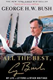 img - for All the Best, George Bush: My Life in Letters and Other Writings book / textbook / text book