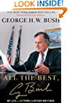 All the Best, George Bush: My Life in...