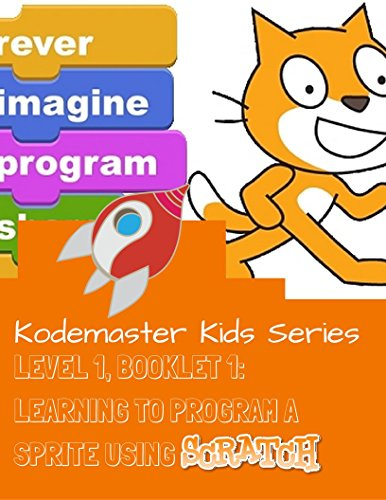 kodemaster-kids-level-1-booklet-1-learning-to-program-a-sprite-using-scratch-english-edition