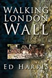 Ed Harris Walking London Wall