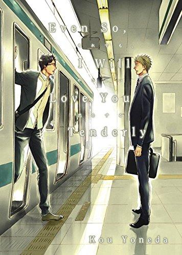 Even So, I Will Love You Tenderly (Yaoi Manga)