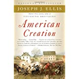 American Creation: Triumphs and Tragedies in the Founding of the Republic (Vintage)by University Joseph J Ellis