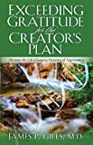 Exceeding Gratitude For The Creator's Plan: Discover the Life-Changing Dynamic of Appreciation