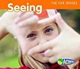Seeing (Acorn: The Five Senses)
