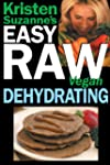 Kristen Suzanne's EASY Raw Vegan Dehy...