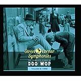 Street Corner Symphonies: The Complete Story of Doo Wop, Vol. 8: 1956