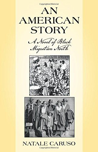 An American Story: A Novel Of Black Migration North