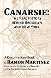 Canarsie: The Real History Behind Brooklyn and New York (1598992317) by Martinez, Ramon