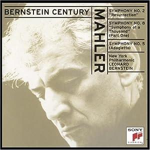 Bernstein Century - Mahler: Symphonies Nos. 2, 8 (Part One), & 5 (segment)