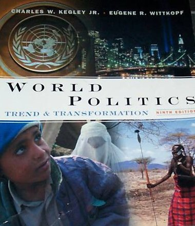 World Politics: Trend and Transformation (with International Relations Interactive CD-ROM and InfoTrac)