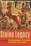 img - for Stolen Legacy: Also Includes The Mis-education of the Negro and The Willie Lynch letter book / textbook / text book