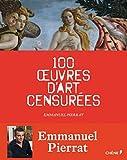echange, troc Emmanuel Pierrat - 100 oeuvres d'art censurées