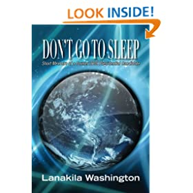 Don't Go To Sleep:Short Memoirs of a Former 2008 Presidential Candidate