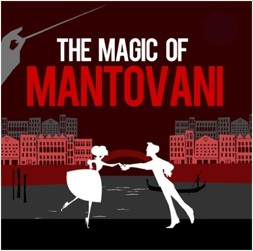 Mantovani - The Magic Of Mantovani - Zortam Music