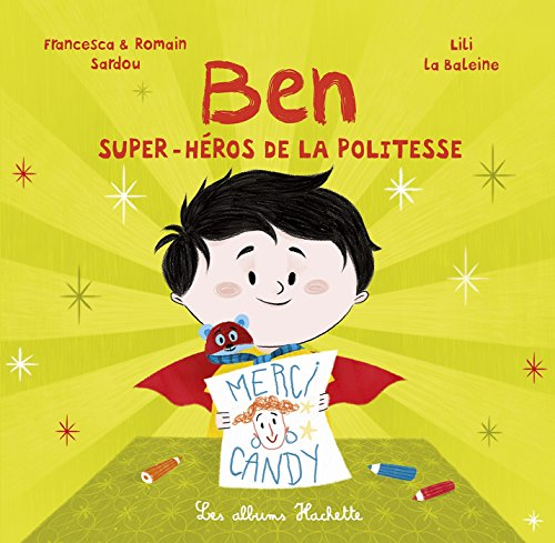 BEN, SUPER-HÉROS DE LA POLITESSE