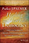 Healing the Heart of Democracy: The C...