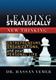 Leading Strategically: New Thinking for Entrepreneurs,Organizations, and Your Personal Life