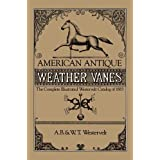 American Antique Weather Vanes: Complete Illustrated Westervelt Catalogue of 1883 (Dover Jewelry and Metalwork)by A.B. Westervelt