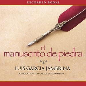 El Manuscrito de Piedra [The Stone Manuscript] | [Luis Garcia Jambrina]