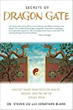 Secrets of Dragon Gate: Ancient Taoist Practices for Health, Wealth, and the Art of Sexual Yoga