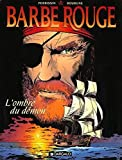 img - for Barbe-Rouge, tome 25 : L' Ombre du d mon book / textbook / text book